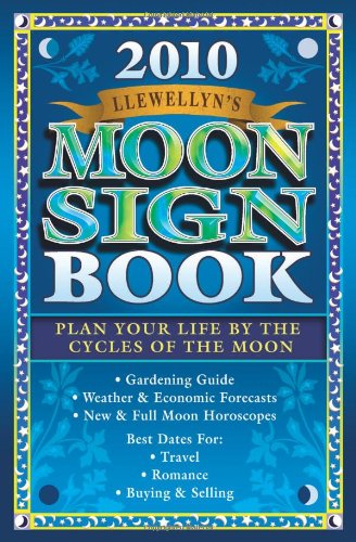 9780738706887: Llewellyn's 2010 Moon Sign Book: Plan Your Life by the Cycles of the Moon (Llewellyn's Moon Sign Book)