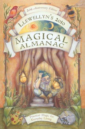 Llewellyn's 2010 Magical Almanac (Annuals - Magical: Alexandre, Chandra; Calantirniel;