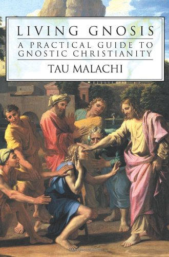 9780738707181: Living Gnosis: A Practical Guide to Gnostic Christianity