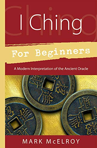 9780738707440: I Ching for Beginners: A Modern Interpretation of the Ancient Oracle (For Beginners (Llewellyn's))