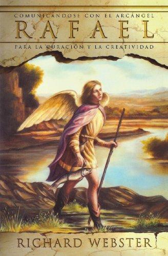 9780738707457: Rafael: Comunicandose Con el Arcangel Para la Curacion y la Creatividad (Spanish Angels)