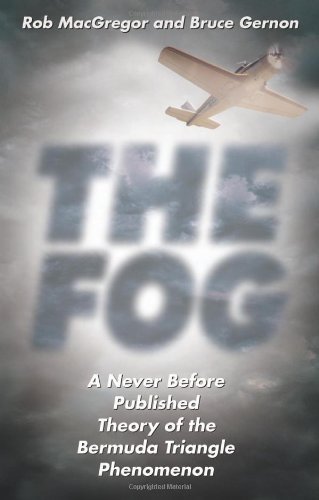 9780738707570: The Fog: A Never Before Published Theory of the Bermuda Triangle Phenomenon
