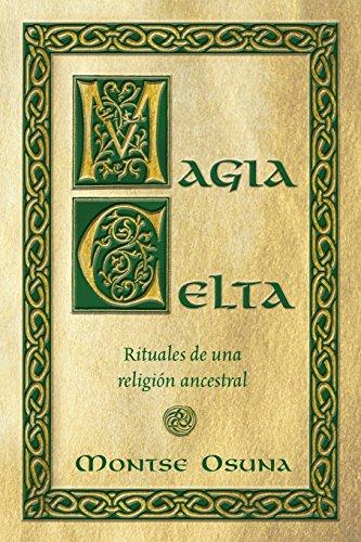 Magia Celta: Rituales de una religión ancestral: Osuna, Montse