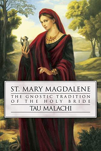 St. Mary Magdalene: The Gnostic Tradition of: Malachi, Tau