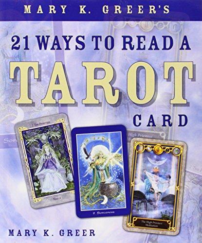 9780738707846: Mary K. Greer's 21 Ways to Read a Tarot Card