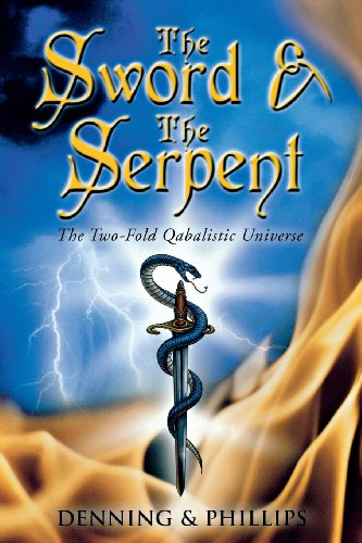 9780738708102: The Sword & the Serpent: The Two-Fold Qabalistic Universe (The Magical Philosophy)