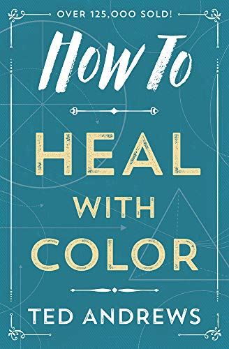 9780738708119: How to Heal with Color (How To Series)