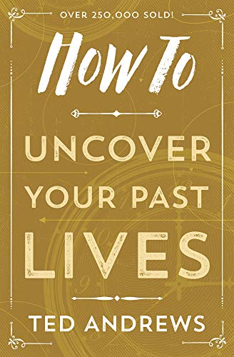 9780738708133: How To Uncover Your Past Lives (How To Series)