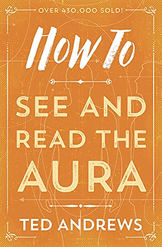 9780738708157: How To See and Read The Aura (How To Series)