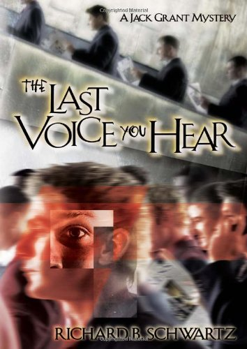 The Last Voice You Hear (The Jack Grant Mysteries): Richard B. Schwartz
