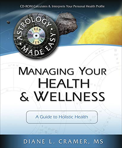 9780738708492: Managing Your Health & Wellness: A Guide to Holistic Health (Astrology Made Easy Series)