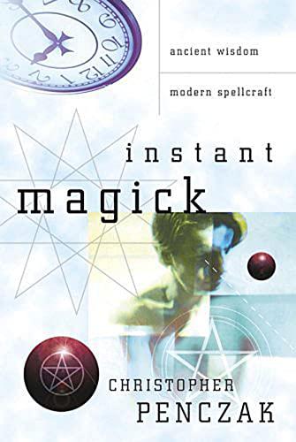 9780738708591: Instant Magick: Ancient Wisdom, Modern Spellcraft