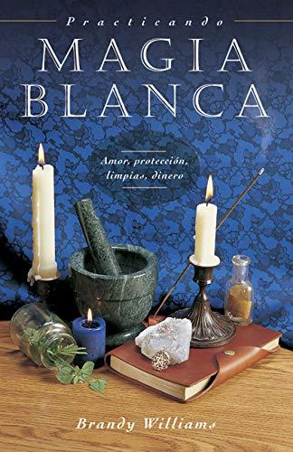 9780738708614: Practicando Magia Blanca: Amor, protección, limpias, dinero (Spanish for Beginners Series) (Spanish Edition)