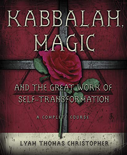 9780738708935: Kabbalah Magic And the Great Work of Self-transformation: A Complete Course