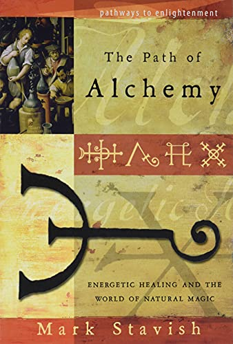 9780738709031: The Path of Alchemy: Energetic Healing & the World of Natural Magic (Pathways to Enlightenment)