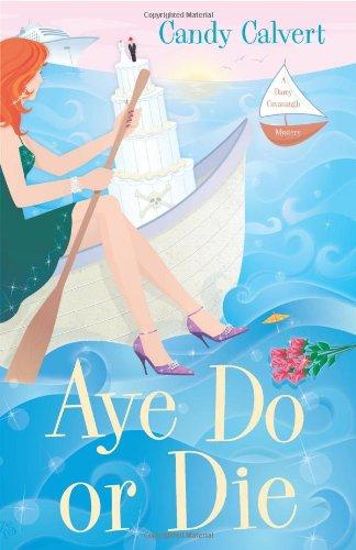 9780738709048: Aye Do or Die (The Darcy Cavanaugh Mysteries)