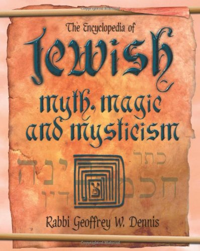 9780738709055: The Encyclopedia of Jewish Myth, Magic and Mysticism