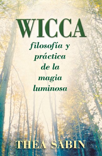 9780738709963: Wicca, filosofía y práctica de la magia luminosa (Spanish for Beginners Series) (Spanish Edition)