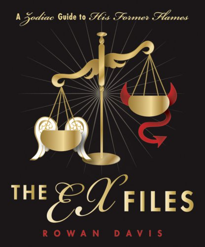 9780738710440: The Ex Files: A Zodiac Guide to His Former Flames