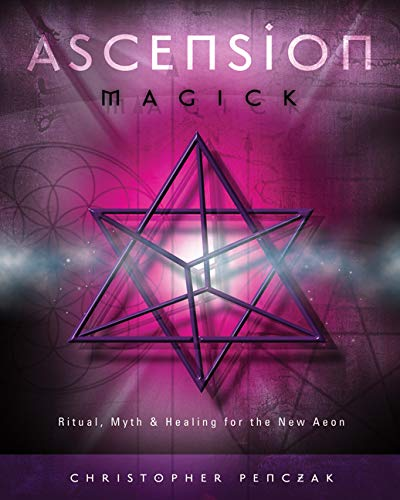 9780738710471: Ascension Magick: Ritual, Myth & Healing for the New Aeon: Ritual, Myth and Healing for the New Aeon