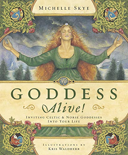 9780738710808: Goddess Alive!: Inviting Celtic & Norse Goddesses into Your Life