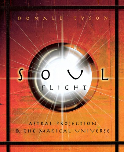 9780738710877: Soul Flight: Astral Projection and the Magical Universe