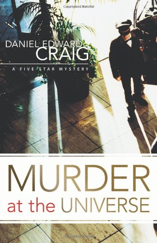 Murder at The Universe (A Five-Star Mystery): Daniel Edward Craig