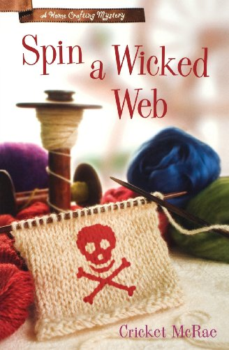 Spin a Wicked Web (A Home Crafting Mystery): McRae, Cricket