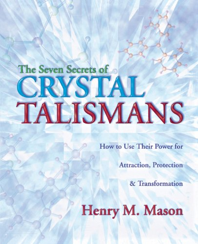 9780738711447: The Seven Secrets of Crystal Talismans: How To Use their Power for Attraction, Protection & Transformation