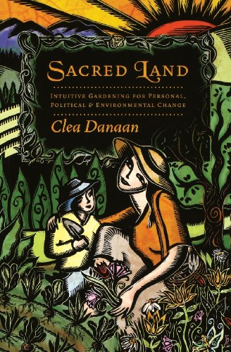 9780738711461: Sacred Land: Intuitive Gardening for Personal, Political and Environmental Change