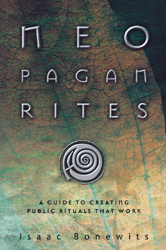 Neopagan Rites: A Guide to Creating Public Rituals that Work (0738711993) by Isaac Bonewits
