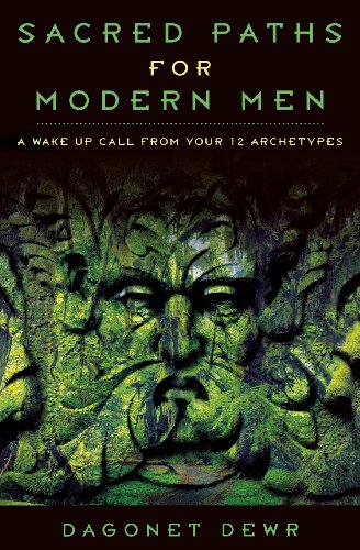 9780738712529: Sacred Paths for Modern Men: A Wake Up Call from Your 12 Archetypes