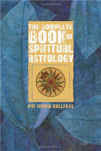The Complete Book of Spiritual Astrology: Gullfoss, Per Henrik