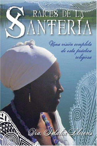 9780738712826: Raíces de la Santería: Una visión completa de esta práctica religiosa (Spanish Edition)