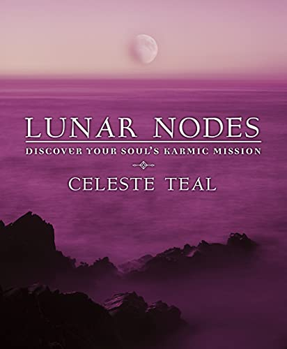 9780738713373: Lunar Nodes: Discover Your Soul's Karmic Mission