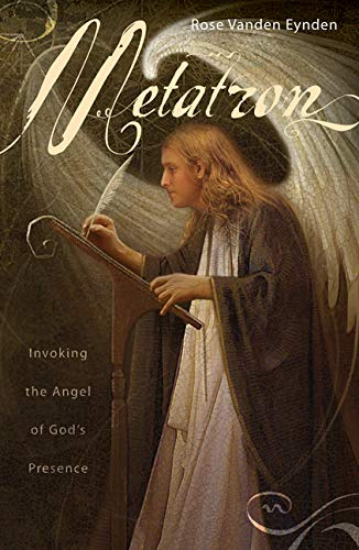 9780738713434: Metatron: Invoking the Angel of God's Presence