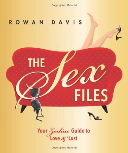 9780738713540: The Sex Files: Your Zodiac Guide to Love & Lust