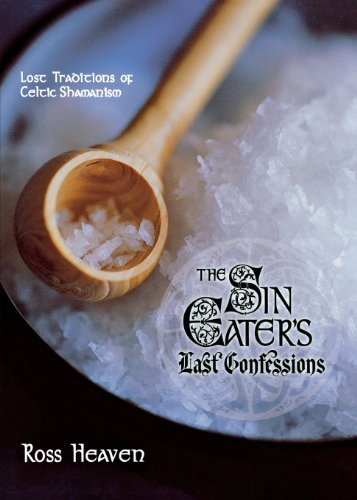 9780738713564: The Sin Eater's Last Confessions: Lost Traditions of Celtic Shamanism