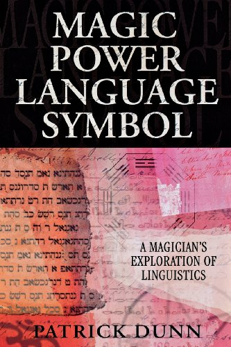 9780738713601: Magic, Power, Language, Symbol: A Magician's Exploration of Linguistics