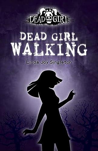 Dead Girl Walking: Linda Joy Singleton