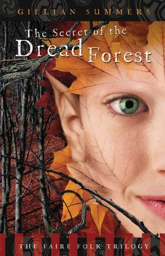 The Secret of the Dread Forest (The: Summers, Gillian