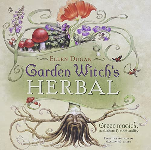 9780738714295: Garden Witch's Herbal: Green Magick, Herbalism & Spirituality