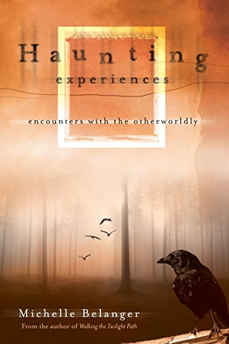 9780738714370: Haunting Experiences: Encounters with the Otherworldly