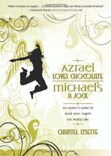 9780738714417: Azrael Loves Chocolate, Michael's A Jock: An Insider's Guide to What Your Angels Are Really Like