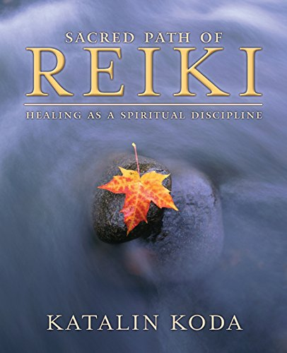 Sacred Path of Reiki: Healing as a Spiritual Discipline: Koda, Katalin