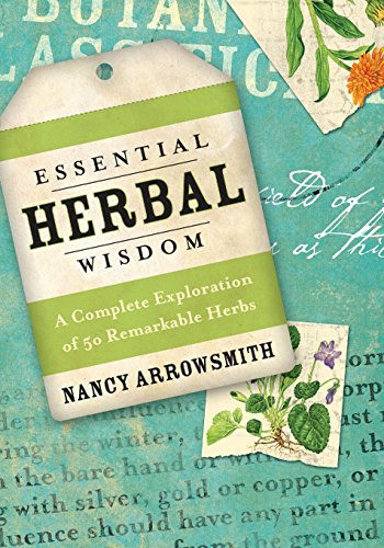 9780738714882: Essential Herbal Wisdom: A Complete Exploration of 50 Remarkable Herbs