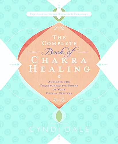 9780738715025: The Complete Book of Chakra Healing: Activate the Transformative Power of Your Energy Centers
