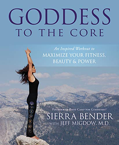9780738715032: Goddess to the Core: An Inspired Workout to Maximize Your Fitness, Beauty & Power