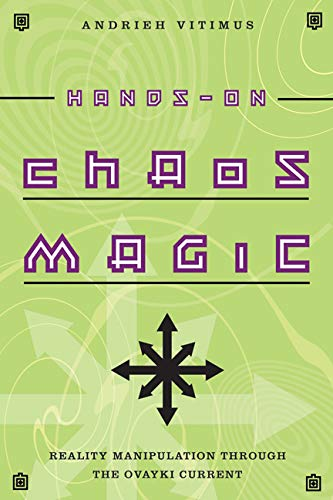 9780738715087: Hands-On Chaos Magic: Reality Manipulation Through the Ovayki Current