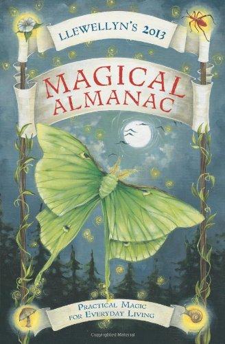 Llewellyn's 2013 Magical Almanac: Practical Magic for: Llewellyn, Lucia, Tod,